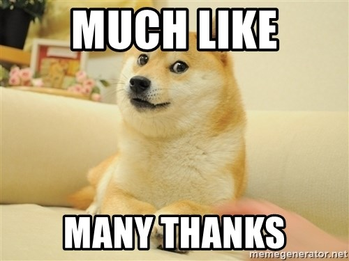 so doge - Much like Many thanks