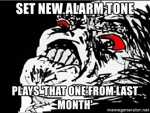Omg Rage Face - Set new alarm tone plays 'that one from last month'