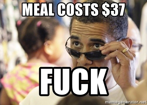 Obamawtf - meal costs $37 fuck