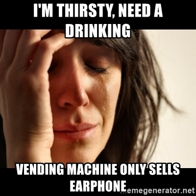 crying girl sad - I'm thirsty, need a drinking vending machine only sells earphone