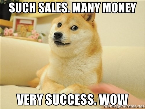 so doge - Such sales. many money very success. wow