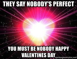 ACOUSTIC VALENTINES II - they say nobody's perfect you must be nobody happy valentines day