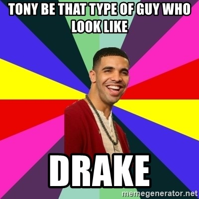 Down Syndrome Drake - Tony be that type of guy who look like Drake