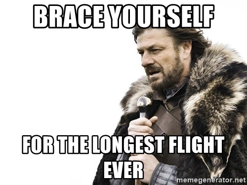 Winter is Coming - Brace yourself  For the longest flight ever