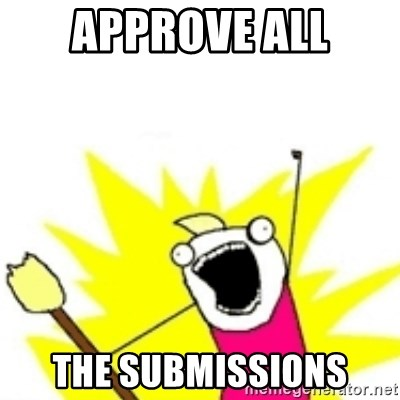 x all the y - approve all the submissions