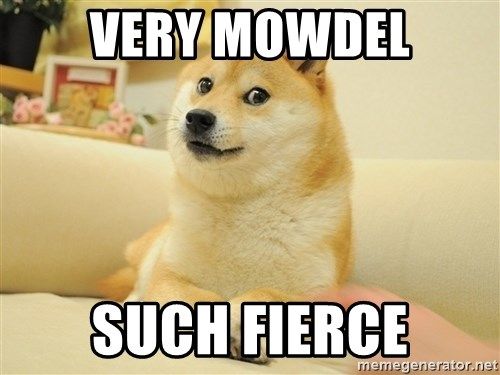 so doge - very mowdel such fierce
