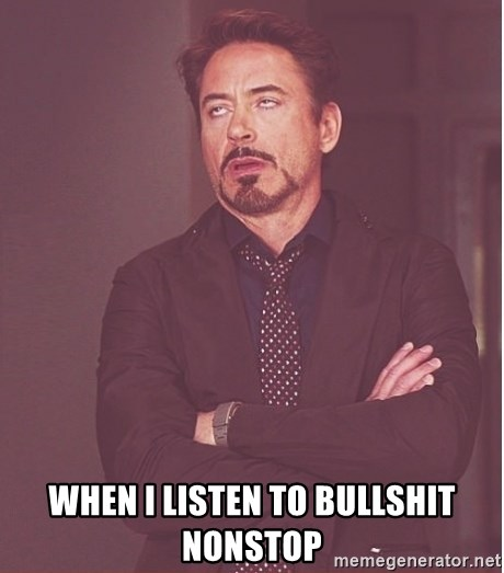Robert Downey Junior face -  when i listen to bullshit nonstop