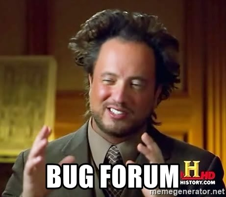 Ancient Aliens -  bug forum