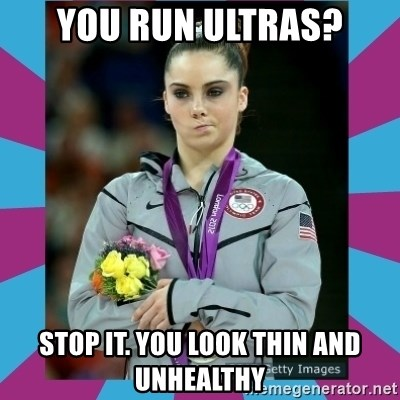 Makayla Maroney  - you run ultras? stop it. you look thin and unhealthy
