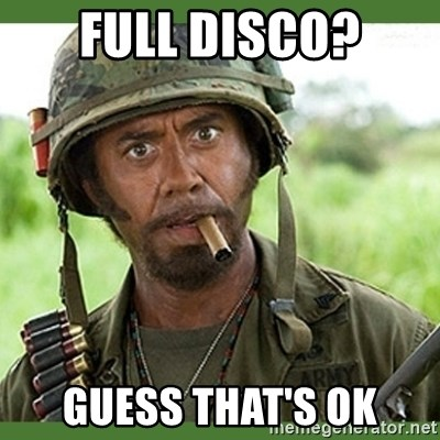 went full retard - full disco? guess that's ok