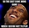 Kobe Bryant - so the East conf. wins game when i decide not to play