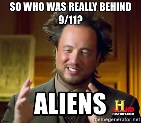Ancient Aliens - so who was really behind 9/11? aliens