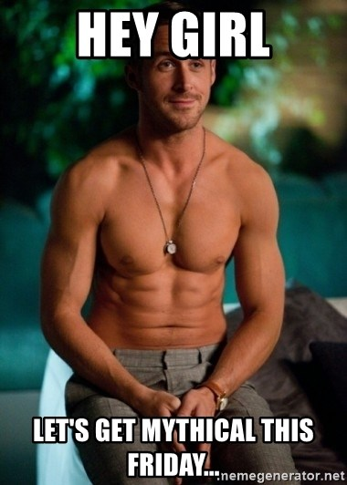 Shirtless Ryan Gosling - hey girl let's get mythical this friday...