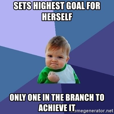 Success Kid - Sets highest goal for herself only one in the branch to achieve it