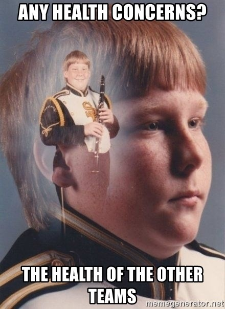 PTSD Clarinet Boy - Any health concerns? The health of the other teams