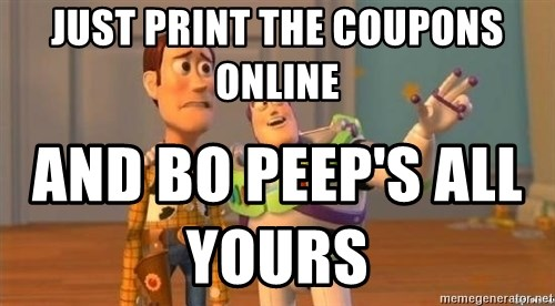 WoodyAndBuzz - Just print the coupons online  And bo peep's all yours