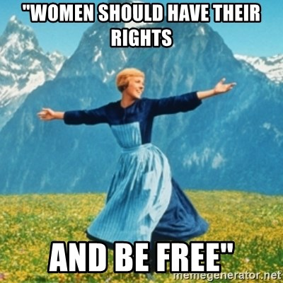 """Sound Of Music Lady - """"women should have their rights and be free"""""""