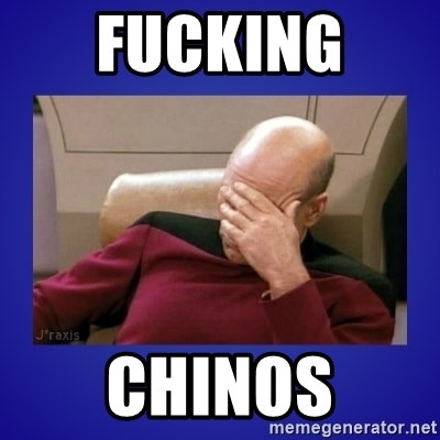 Picard facepalm  - Fucking  chinos