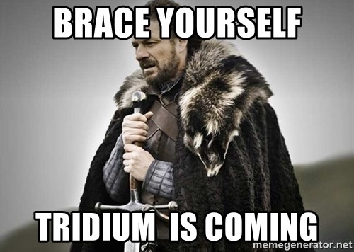 brace yourselves the purple is coming - Brace Yourself Tridium  is coming