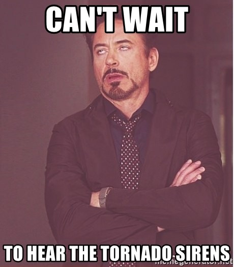 Robert Downey Junior face - Can't wait to hear the tornado sirens