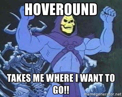 Skeletor - Hoveround takes me where I want to go!!