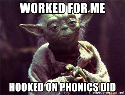 worked for me hooked on phonics did worked for me hooked on phonics did yoda meme generator,Hooked On Phonics Meme