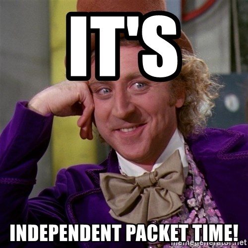 Willy Wonka - It's  independent packet time!