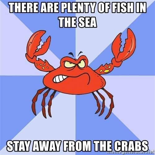VasyaCrab - There are plenty of fish in the Sea Stay away from the crabs