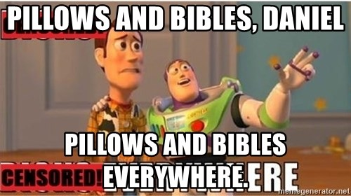 Toy Story Everywhere - Pillows and bibles, daniel Pillows and bibles everywhere.