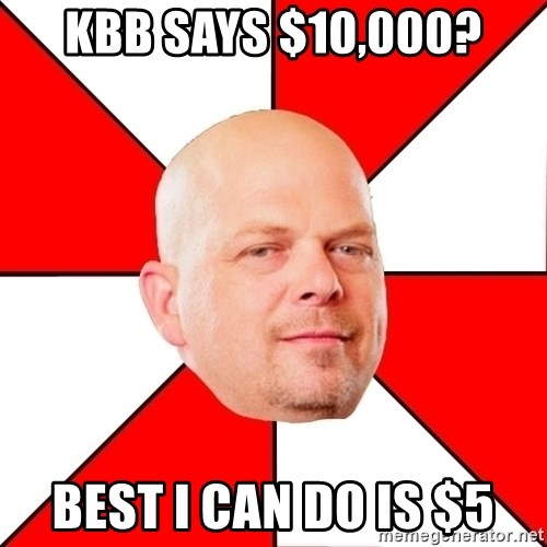 Pawn Stars - KBB says $10,000? Best I can do is $5