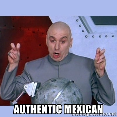 Dr Evil meme -  authentic mexican
