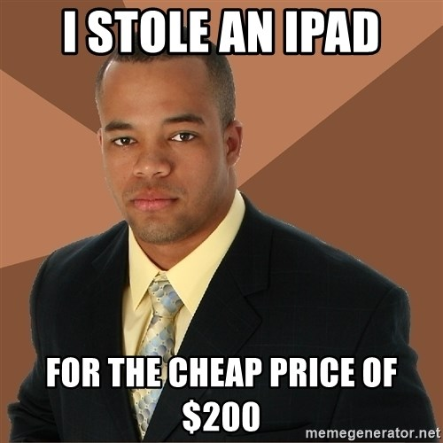 Successful Black Man - i stole an ipad for the cheap price of $200