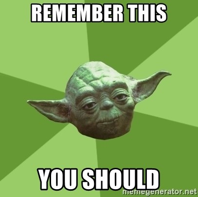 Advice Yoda Gives - remember this you should