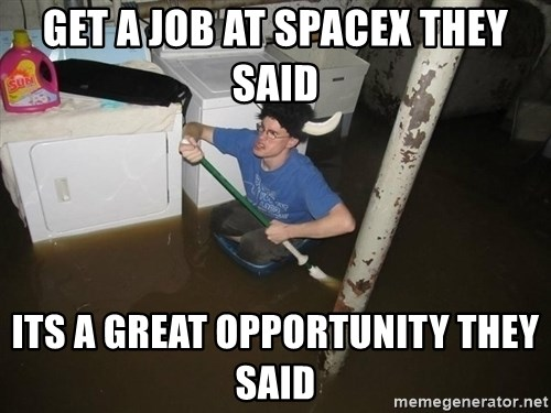 X they said,X they said - Get A Job At Spacex They Said Its a great opportunity they said