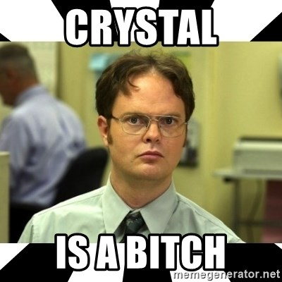 Dwight from the Office - Crystal Is a Bitch