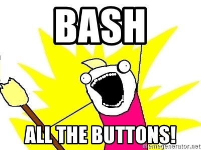 X ALL THE THINGS - BasH All the buttons!