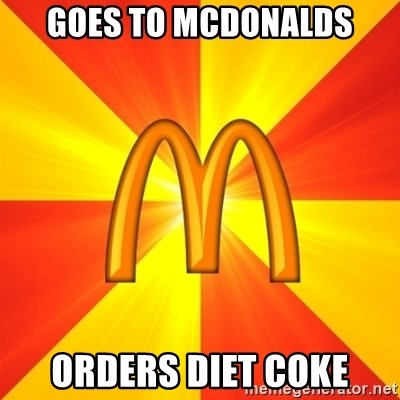 Maccas Meme - Goes to McDonalds Orders Diet Coke