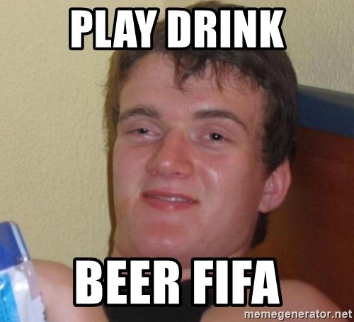 high/drunk guy - Play drink beer fifa