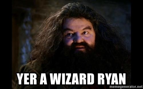 Yer A Wizard Harry Hagrid -  yer a wizard ryan
