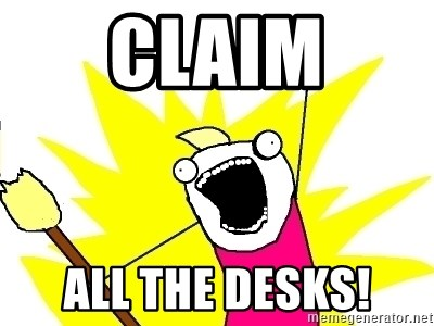 X ALL THE THINGS - Claim All the desks!
