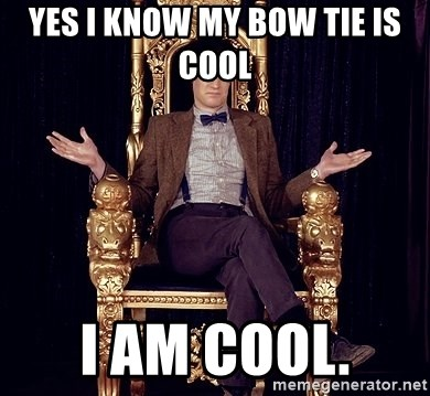 Hipster Doctor Who - Yes I know my bow tie is cool  I am cool.
