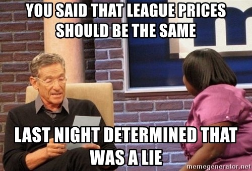 Maury Lie Detector - You said that league prices should be the same last night determined that was a lie
