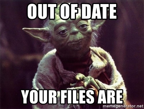 Yoda - OUT OF DATE YOUR FILES ARE