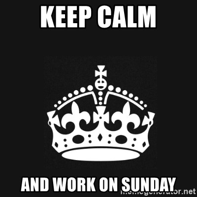 Black Keep Calm Crown - KEEP CALM AND WORK ON SUNDAY