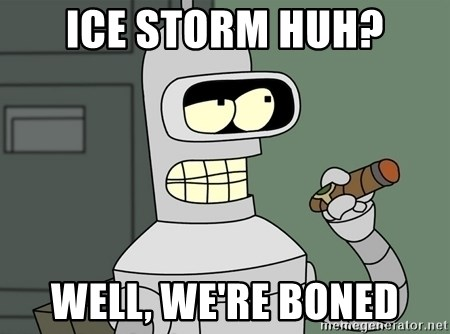 Typical Bender - Ice Storm Huh? Well, we're boned