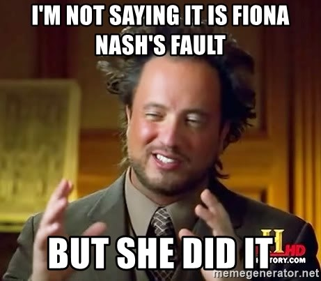 Ancient Aliens - I'M NOT SAYING IT IS FIONA NASH'S FAULt BUT SHE DID IT