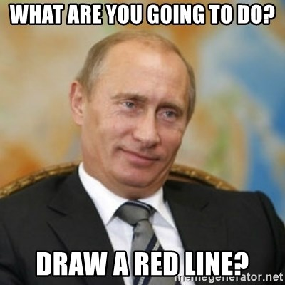 pravdaoputine - What are you going to do? draw a red line?