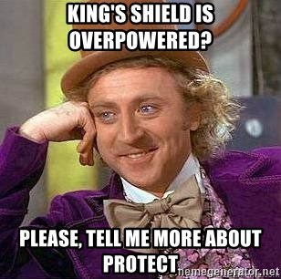 Willy Wonka - KING'S SHIELD IS OVERPOWERED? PLease, Tell me more about protect