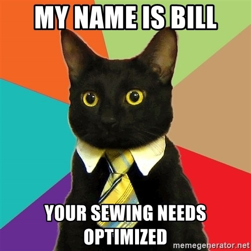 Business Cat - my name is bill your sewing needs optimized