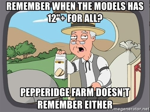 "Pepperidge Farm Remembers Meme - REMEMBER WHEN THE MODELS HAS 12""+ FOR ALL? PEPPERIDGE FARM DOESN'T REMEMBER EITHER"